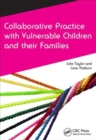 Collaborative Practice with Vulnerable Children and Their Families - Book