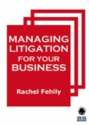 Managing Litigation for Your Business - eBook