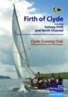 Ccc Sailing Directions and Anchorages - Firth of Clyde : Including Solway Firth and North Channel - Book