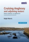 Cruising Anglesey and Adjoining Waters : Cruising Anglesey and Adjoining Waters - Book