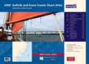 2000 Chart Atlas : Suffolk and Essex Lowestoft to River Crouch - Book