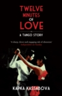 Twelve Minutes of Love : A Tango Story - Book