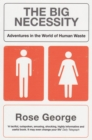 The Big Necessity : Adventures In The World Of Human Waste - eBook