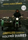 Kolyma Diaries : A Journey into Russia's Haunted Hinterland - eBook