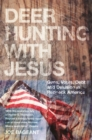 Deer Hunting With Jesus : Guns, Votes, Debt And Delusion In Redneck America - eBook