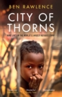 City of Thorns : Nine Lives in the World's Largest Refugee Camp - eBook