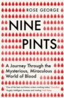 Nine Pints : A Journey Through the Mysterious, Miraculous World of Blood - eBook