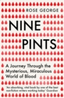 Nine Pints : A Journey Through the Mysterious, Miraculous World of Blood - Book