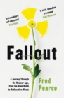 Fallout : A Journey Through the Nuclear Age, From the Atom Bomb to Radioactive Waste - eBook