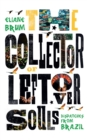 The Collector of Leftover Souls : Dispatches from Brazil - Book