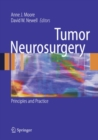 Tumor Neurosurgery : Principles and Practice - eBook