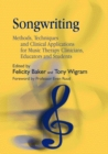 Songwriting : Methods, Techniques and Clinical Applications for Music Therapy Clinicians, Educators and Students - eBook