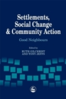 Settlements, Social Change and Community Action : Good Neighbours - eBook