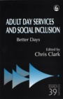 Adult Day Services and Social Inclusion : Better Days - eBook