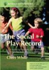 The Social Play Record : A Toolkit for Assessing and Developing Social Play from Infancy to Adolescence - eBook