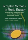 Receptive Methods in Music Therapy : Techniques and Clinical Applications for Music Therapy Clinicians, Educators and Students - eBook