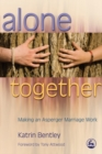 Alone Together : Making an Asperger Marriage Work - eBook