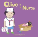 Clive is a Nurse - Book
