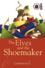 The Elves and the Shoemaker : Ladybird Tales - Book