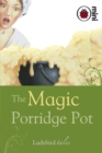 The Magic Porridge Pot : Ladybird Tales - Book
