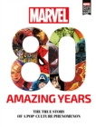 Marvel 80 Amazing Years : The True Story of a Pop-Culture Phenomenon - Book