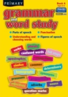 Primary Grammar and Word Study : Parts of Speech, Punctuation, Understanding and Choosing Words, Figures of Speech Bk. A - Book