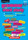 Primary Grammar and Word Study : Parts of Speech, Punctuation, Understanding and Choosing Words, Figures of Speech Bk. B - Book