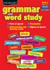 Primary Grammar and Word Study : Parts of Speech, Punctuation, Understanding and Choosing Words, Figures of Speech Bk. C - Book