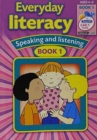 Everyday Literacy Speaking and Listening : Book 1 - Book