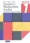 Teacher's Moderation Toolkit : Standardisation Resource for Teachers Book 1 - Book