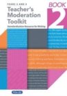 Teacher's Moderation Toolkit : Standardisation Resource for Teachers Book 2 - Book
