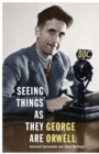Seeing Things as They Are : Selected Journalism and Other Writings - Book