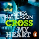 Cross My Heart : (Alex Cross 21) - Book