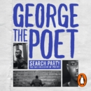 Introducing George The Poet : Search Party: A Collection of Poems - eAudiobook