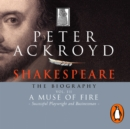 Shakespeare - The Biography: Vol III : A Muse of Fire - eAudiobook