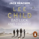 Bad Luck And Trouble : (Jack Reacher 11) - eAudiobook