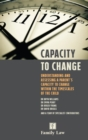 Capacity to Change : Understanding and Assessing a Parent's Capacity to Change within the Timescales of the Child - Book