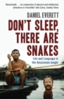 Don't Sleep, There are Snakes : Life and Language in the Amazonian Jungle - Book