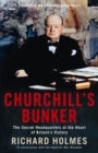 Churchill's Bunker : The Secret Headquarters at the Heart of Britain's Victory - Book