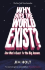 Why Does the World Exist? : One Man's Quest for the Big Answer - Book