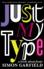 Just My Type : A Book About Fonts - Book