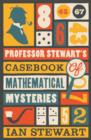 Professor Stewart's Casebook of Mathematical Mysteries - Book