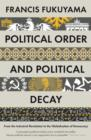 Political Order and Political Decay : From the Industrial Revolution to the Globalisation of Democracy - Book