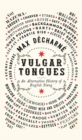 Vulgar Tongues : An Alternative History of English Slang - Book