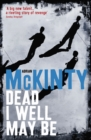 Dead I Well May Be - Book