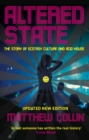 Altered State : The Story of Ecstasy Culture and Acid House - Book