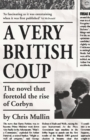 A Very British Coup : The novel that foretold the rise of Corbyn - Book