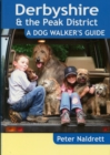 Derbyshire & the Peak District - a Dog Walker's Guide - Book