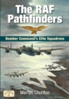 The RAF Pathfinders : Bomber Command's Elite Squadrons - eBook