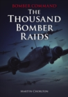 Bomber Command : The Thousand Bomber Raids - eBook
